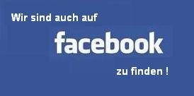 Wir sind auch auf Facebook zu finden !